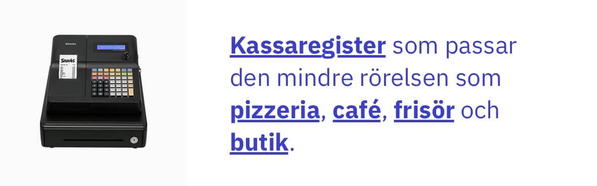 Kassaregister som passar den mindre rörelsen som pizzeria, café, frisör och butik.